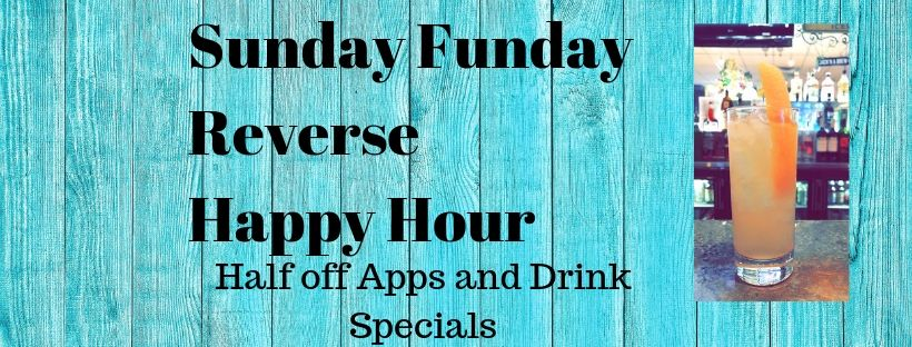 Sunday Funday Reverse Happy Hour