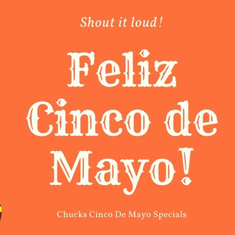 Cinco De Mayo @ Chucks Wednesday May 5th